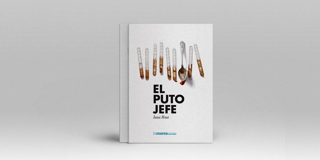 """Portada de 'EL PUTO JEFE', el nuevo libro de Isaac Rosa editado por """"La Marea Ediciones"""""""