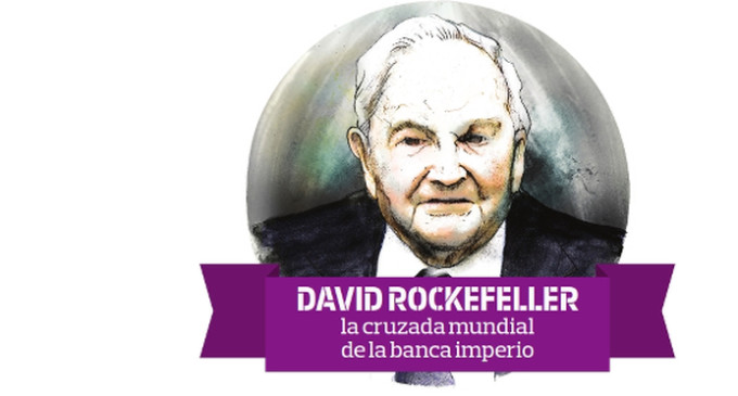 David Rockefeller: la cruzada mundial de la banca imperio