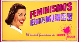 Feminismos reunidos: el trivial que arrasa antes de existir