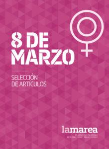 Especial mujeres. Dossier 8 de marzo de La Marea