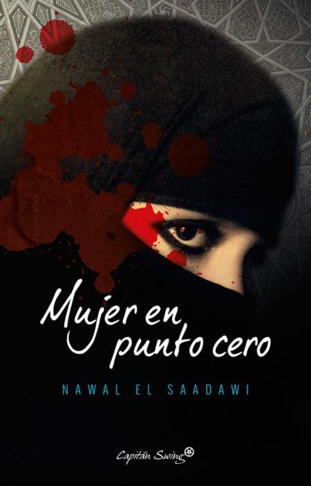 'Mujer en punto cero', de Nawal El Saadawi I La Marea