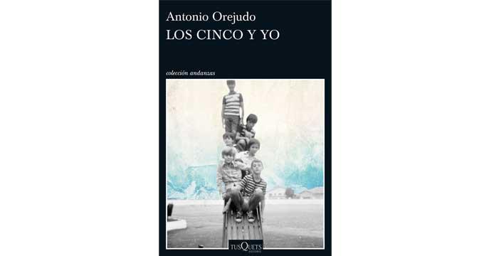 'Los Cinco y yo', de Antonio Orejudo.