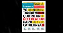Dossier #LaMarea52: Yo también quiero un referéndum para Cataluña