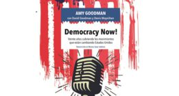 [Avance editorial] 'Democracy Now!', nuevo libro de Amy Goodman