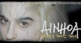 'Ainhoa: yo no soy esa', el documental que construye genealogía feminista